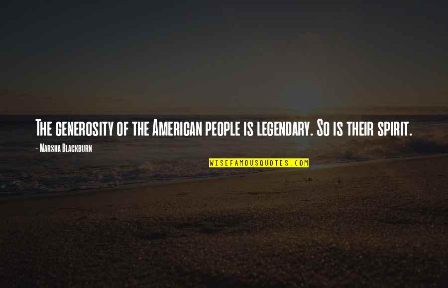 Legendary People Quotes By Marsha Blackburn: The generosity of the American people is legendary.