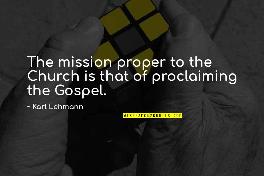 Lehmann Quotes By Karl Lehmann: The mission proper to the Church is that