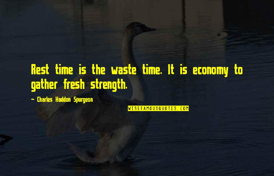 Leisure Time Quotes By Charles Haddon Spurgeon: Rest time is the waste time. It is