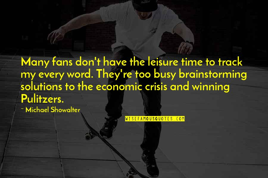 Leisure Time Quotes By Michael Showalter: Many fans don't have the leisure time to