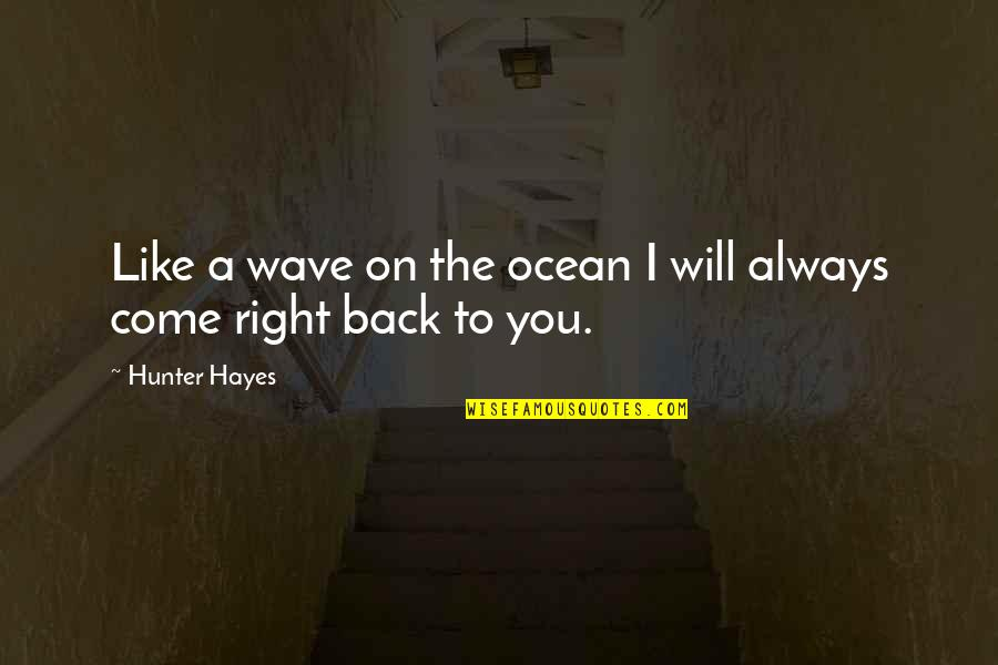 Lelaki Terindah Quotes By Hunter Hayes: Like a wave on the ocean I will