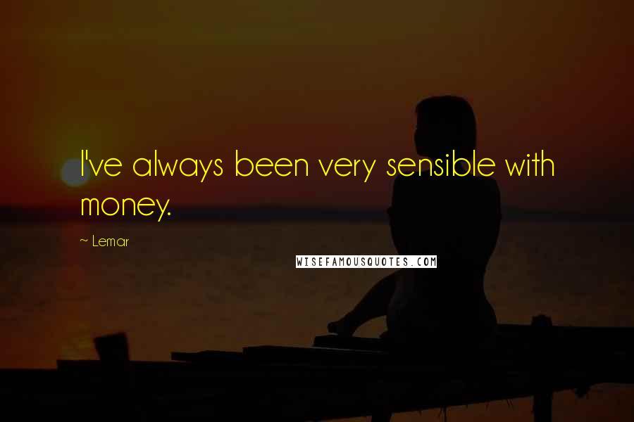 Lemar quotes: I've always been very sensible with money.