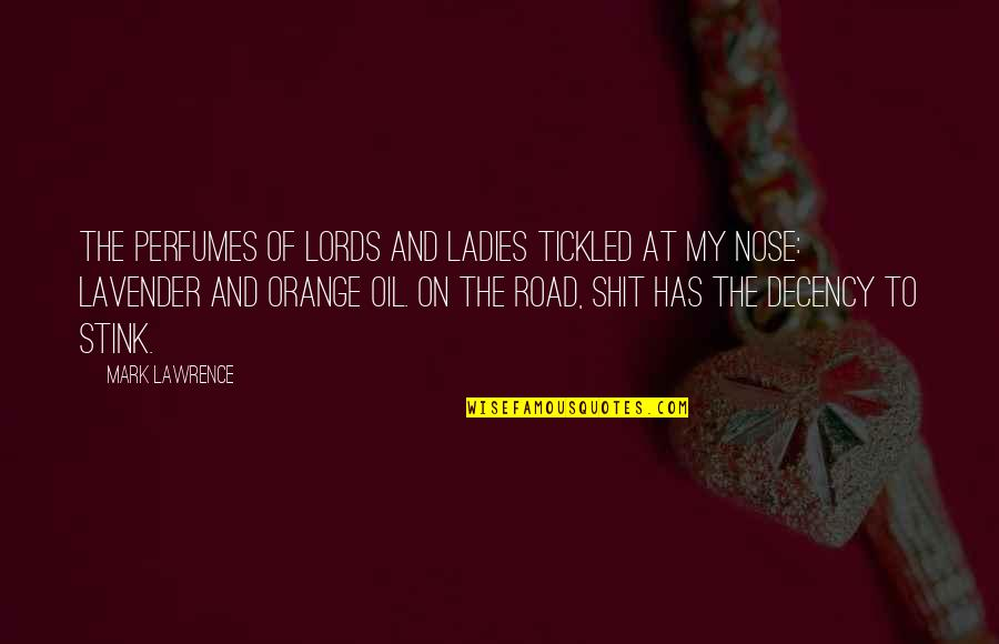 Lena Younger Quotes By Mark Lawrence: The perfumes of lords and ladies tickled at