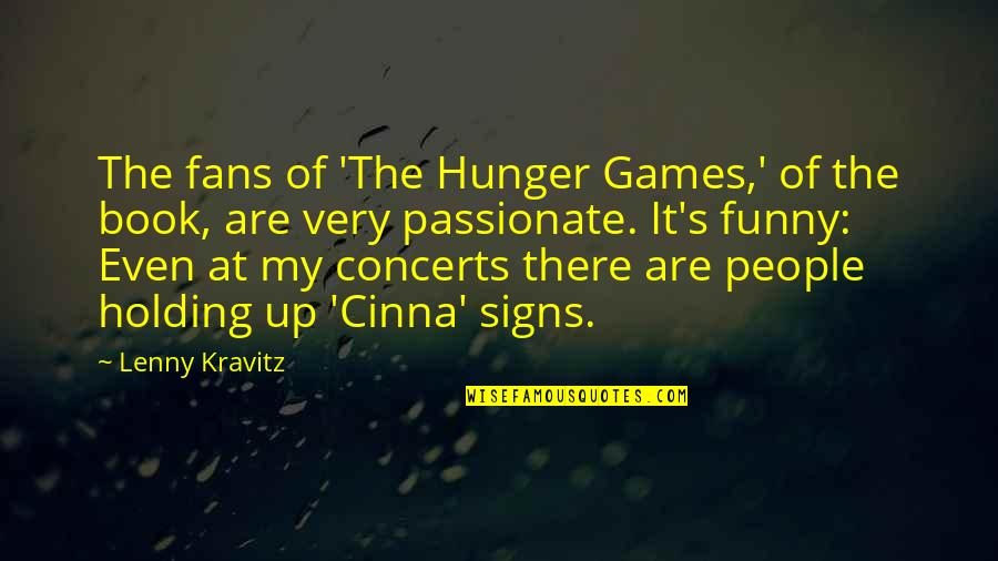 Lenny Kravitz Hunger Games Quotes By Lenny Kravitz: The fans of 'The Hunger Games,' of the