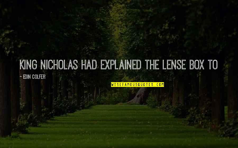 Lense Quotes By Eoin Colfer: King Nicholas had explained the lense box to