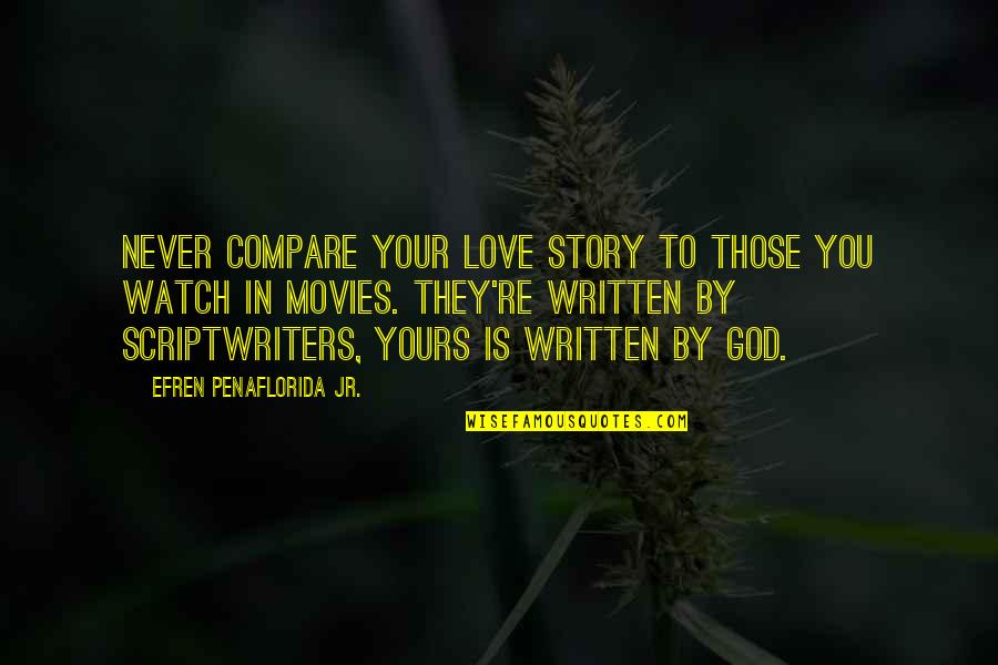 Lenzar Quotes By Efren Penaflorida Jr.: Never compare your love story to those you