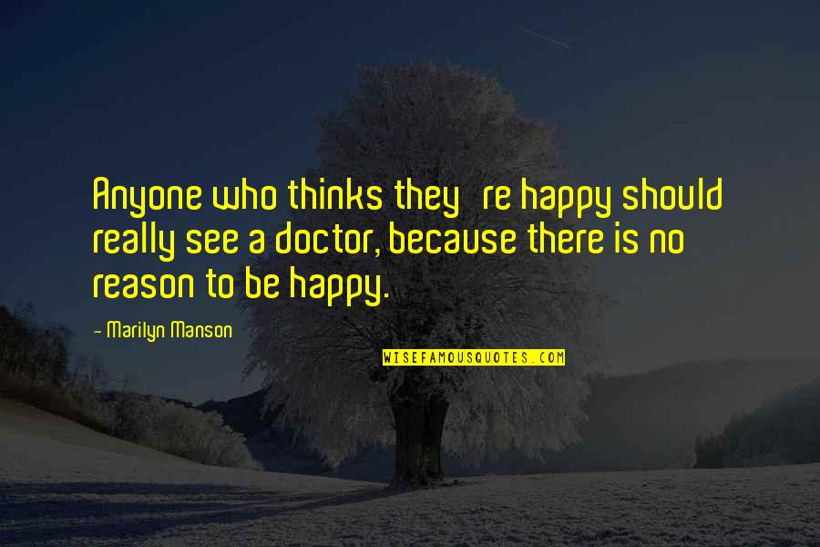 Leo Africanus Quotes By Marilyn Manson: Anyone who thinks they're happy should really see