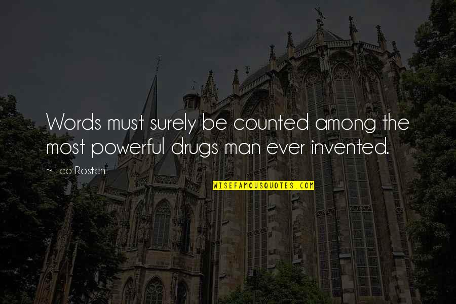 Leo C Rosten Quotes By Leo Rosten: Words must surely be counted among the most