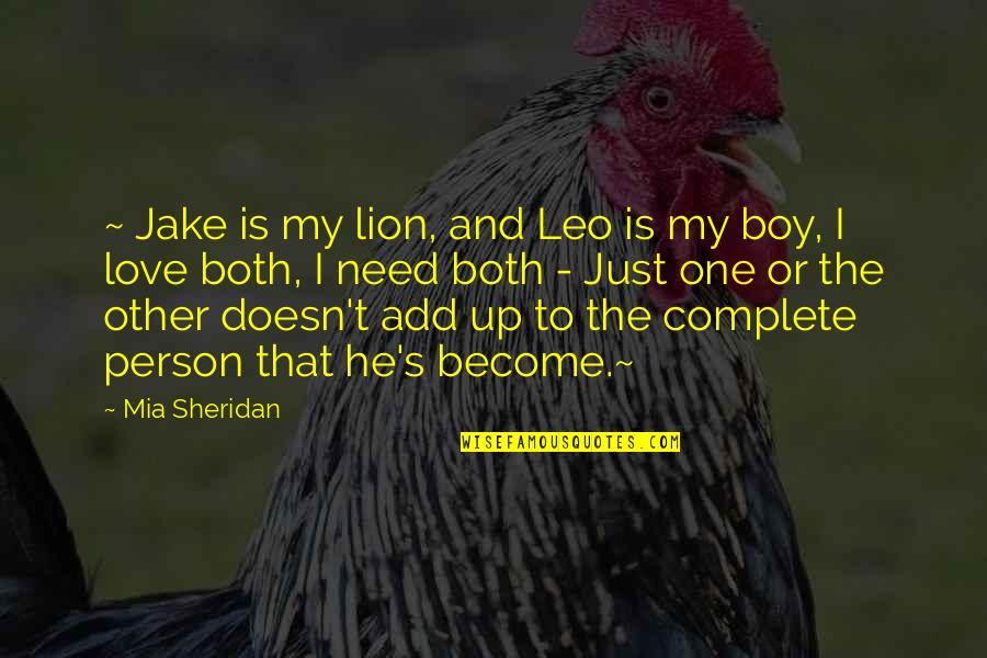 Leo The Lion Quotes By Mia Sheridan: ~ Jake is my lion, and Leo is