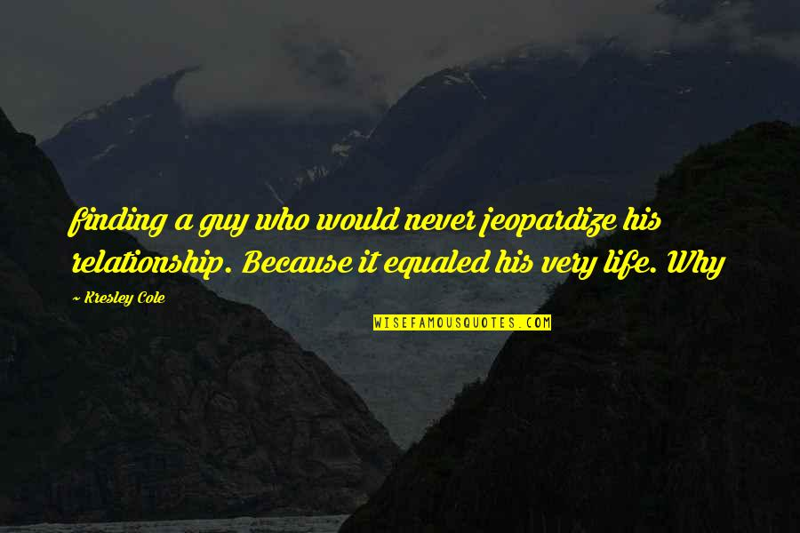 Leon Fontaine Quotes By Kresley Cole: finding a guy who would never jeopardize his