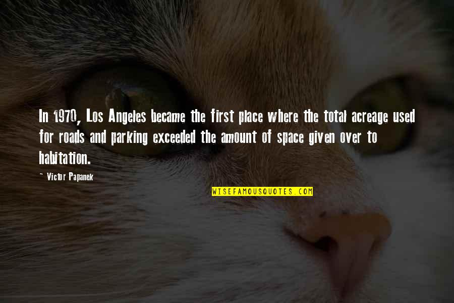 Leon Phelps Snl Quotes By Victor Papanek: In 1970, Los Angeles became the first place