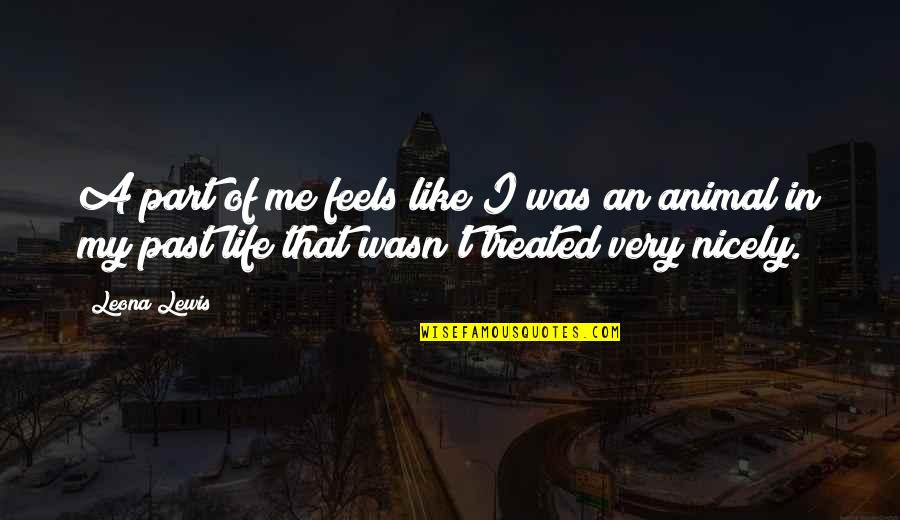 Leona Quotes By Leona Lewis: A part of me feels like I was