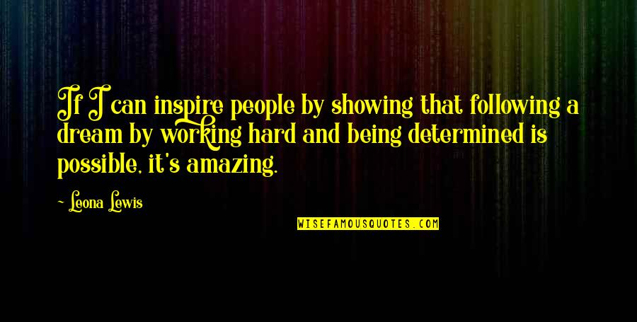 Leona Quotes By Leona Lewis: If I can inspire people by showing that