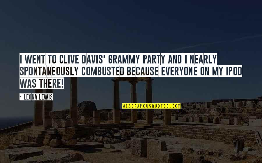 Leona Quotes By Leona Lewis: I went to Clive Davis' Grammy party and