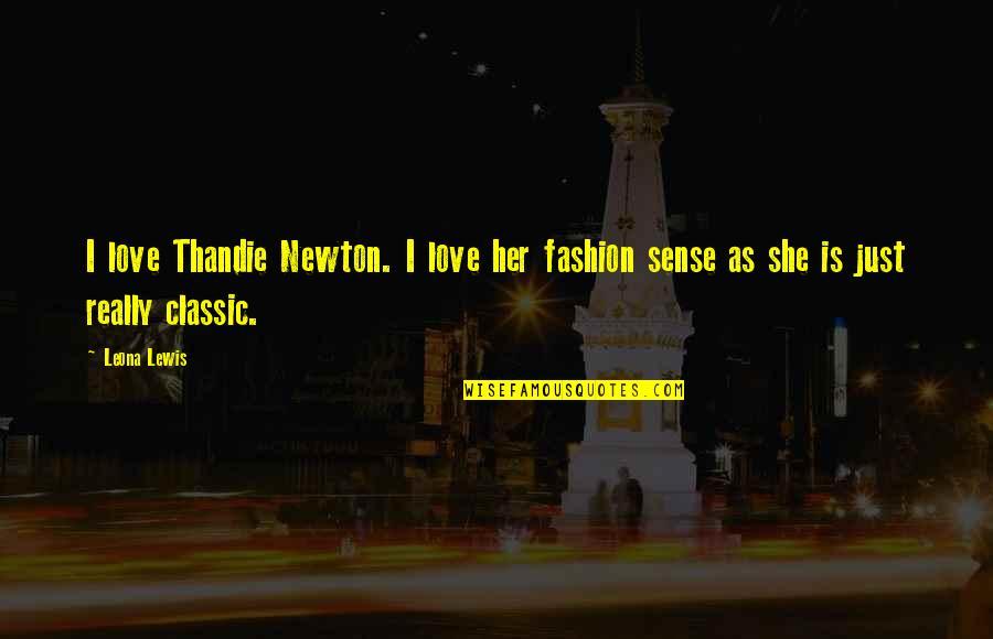 Leona Quotes By Leona Lewis: I love Thandie Newton. I love her fashion