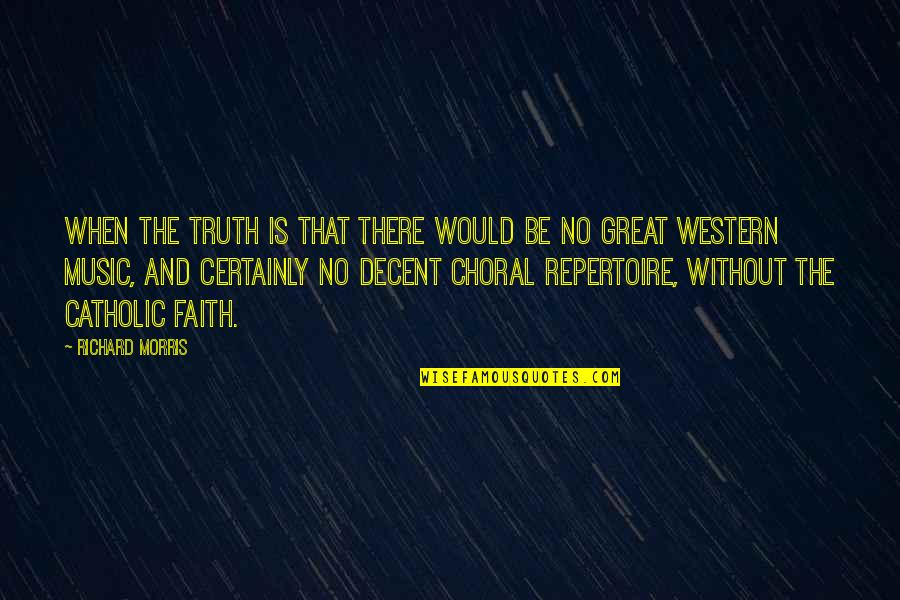Leonard Hofstadter Love Quotes By Richard Morris: When the truth is that there would be