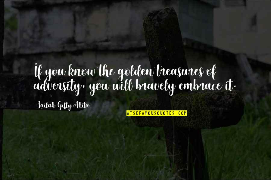 Lepers Quotes By Lailah Gifty Akita: If you know the golden treasures of adversity,