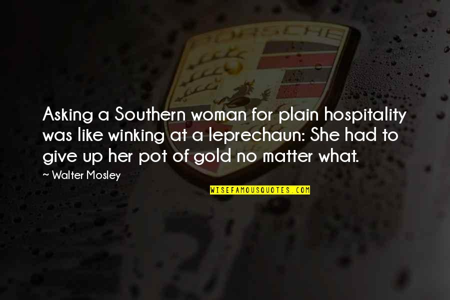 Leprechaun 3 Quotes By Walter Mosley: Asking a Southern woman for plain hospitality was