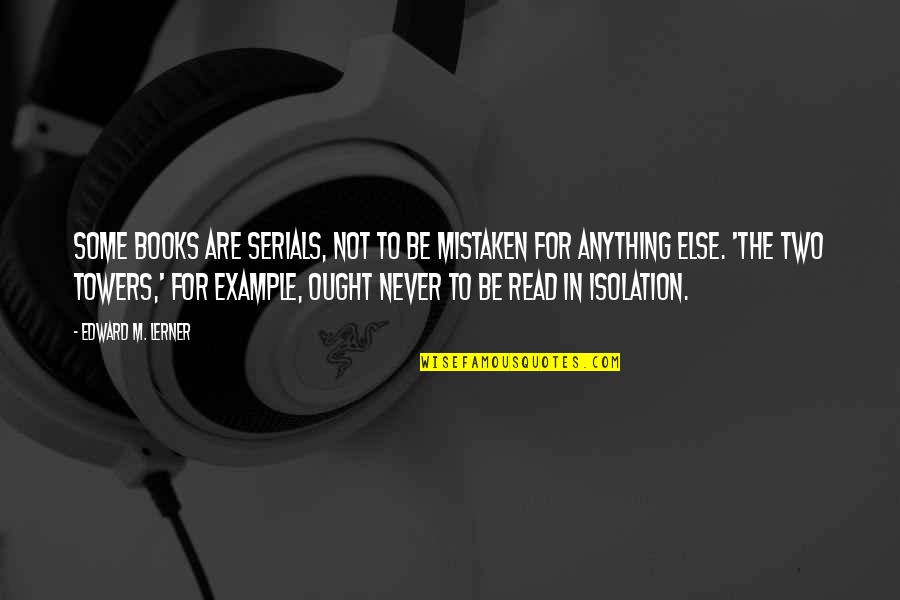Lerner's Quotes By Edward M. Lerner: Some books are serials, not to be mistaken