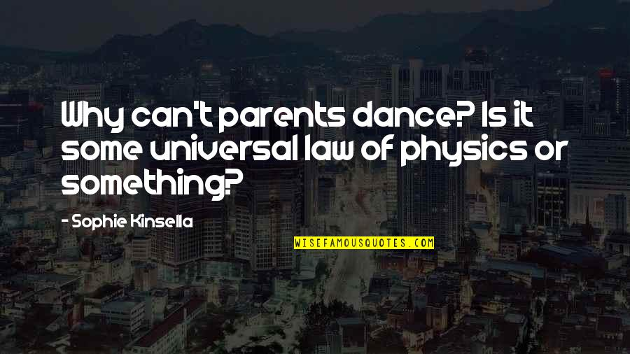Les Miles Football Quotes By Sophie Kinsella: Why can't parents dance? Is it some universal