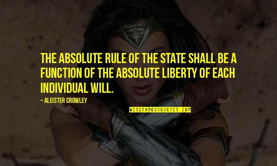 Les Miserables Enjolras Quotes By Aleister Crowley: The absolute rule of the state shall be