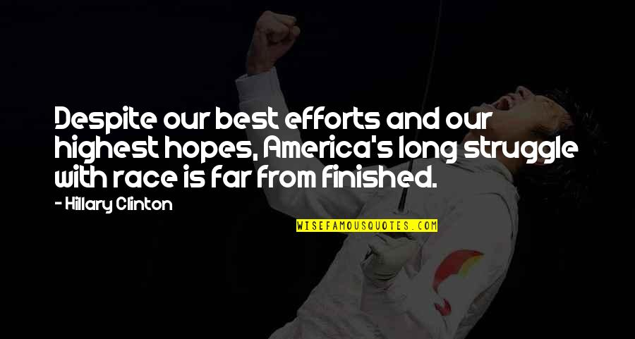 Leslie Nielsen Flying High Quotes By Hillary Clinton: Despite our best efforts and our highest hopes,
