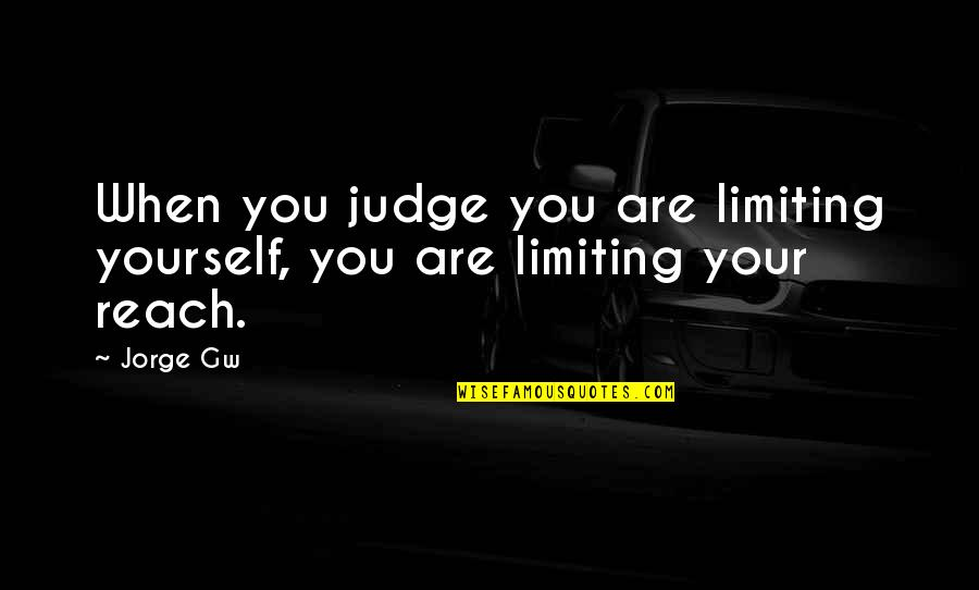 Leslie Nielsen Flying High Quotes By Jorge Gw: When you judge you are limiting yourself, you