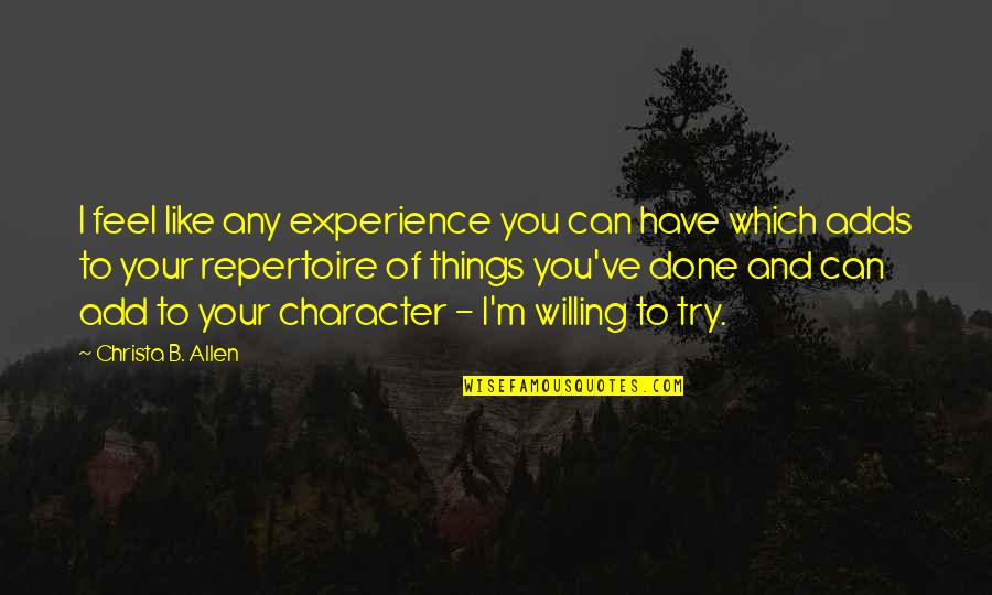 Leson Quotes By Christa B. Allen: I feel like any experience you can have