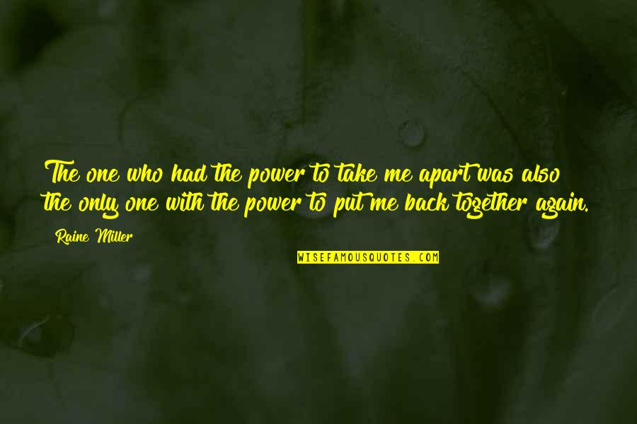 Let Go Of What Holds You Back Quotes By Raine Miller: The one who had the power to take