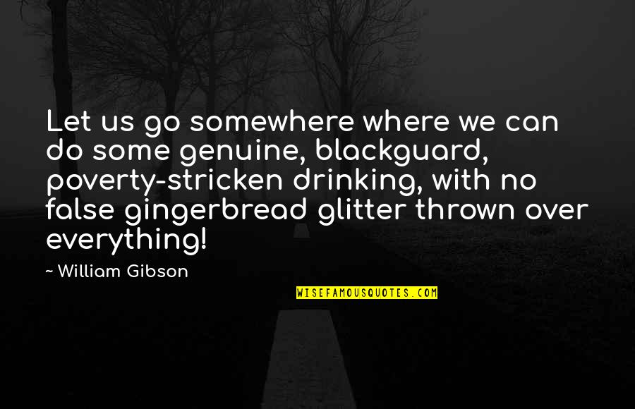 Let Go Quotes By William Gibson: Let us go somewhere where we can do