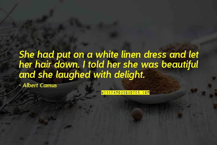 Let Her Down Quotes By Albert Camus: She had put on a white linen dress