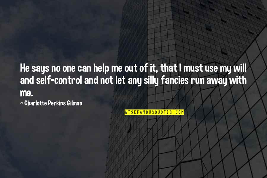 Let Me Help You Quotes By Charlotte Perkins Gilman: He says no one can help me out