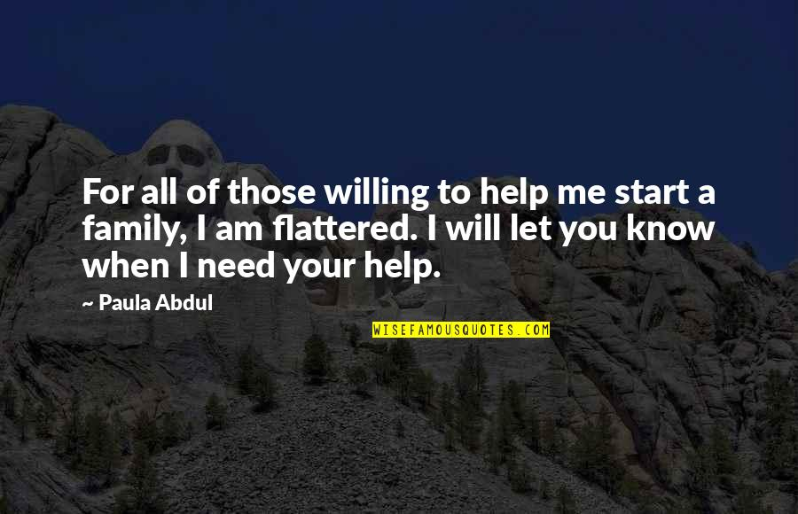 Let Me Help You Quotes By Paula Abdul: For all of those willing to help me