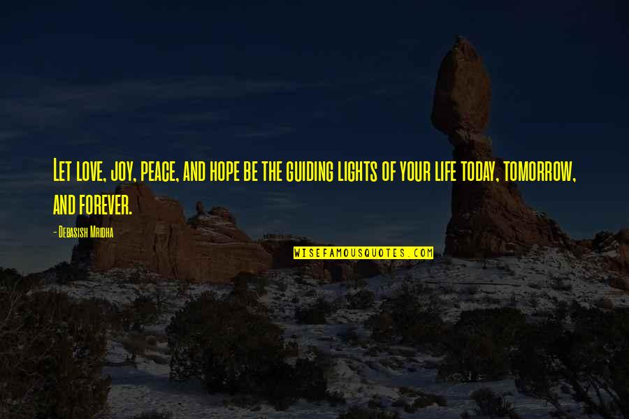 Let Quotes Quotes By Debasish Mridha: Let love, joy, peace, and hope be the