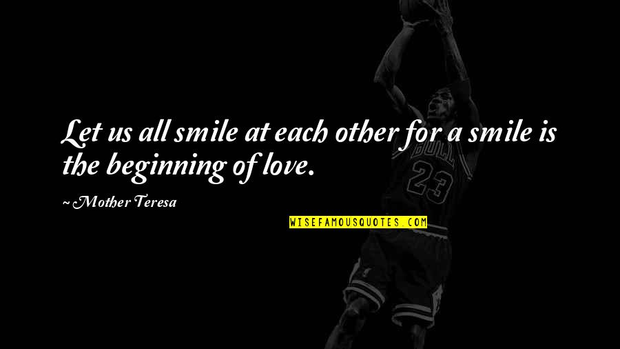Let Quotes Quotes By Mother Teresa: Let us all smile at each other for
