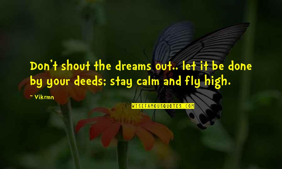 Let Quotes Quotes By Vikrmn: Don't shout the dreams out.. let it be