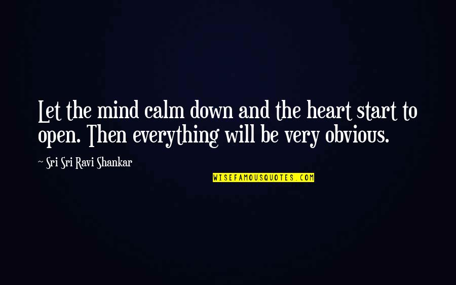 Let Start Over Quotes By Sri Sri Ravi Shankar: Let the mind calm down and the heart