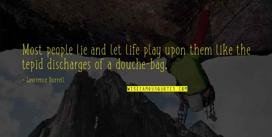 Let Them Play Quotes By Lawrence Durrell: Most people lie and let life play upon