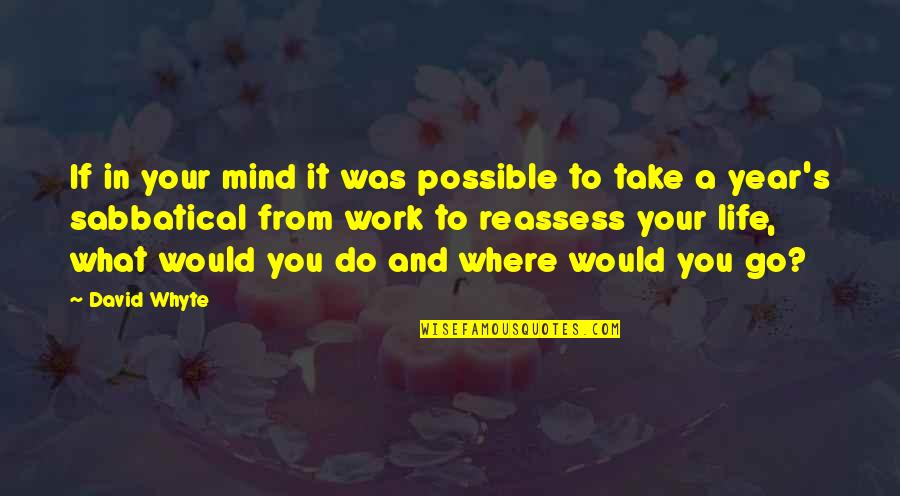 Let Your Light Shine Through Quotes By David Whyte: If in your mind it was possible to
