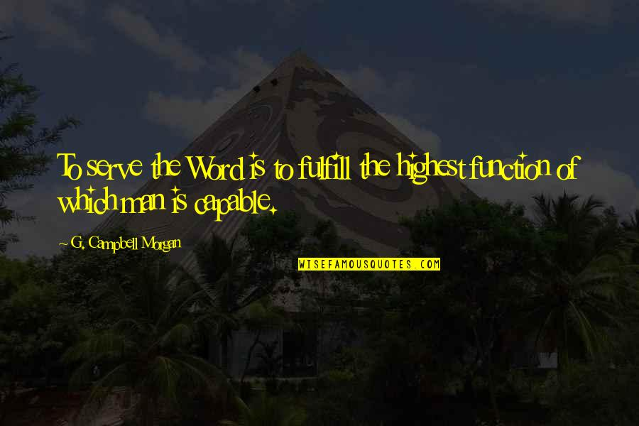 Lethargic Quotes By G. Campbell Morgan: To serve the Word is to fulfill the