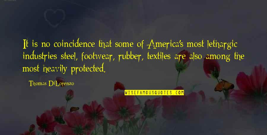 Lethargic Quotes By Thomas DiLorenzo: It is no coincidence that some of America's