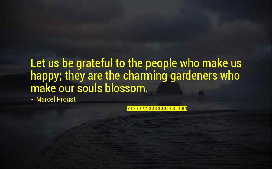 Let's Be Grateful Quotes By Marcel Proust: Let us be grateful to the people who