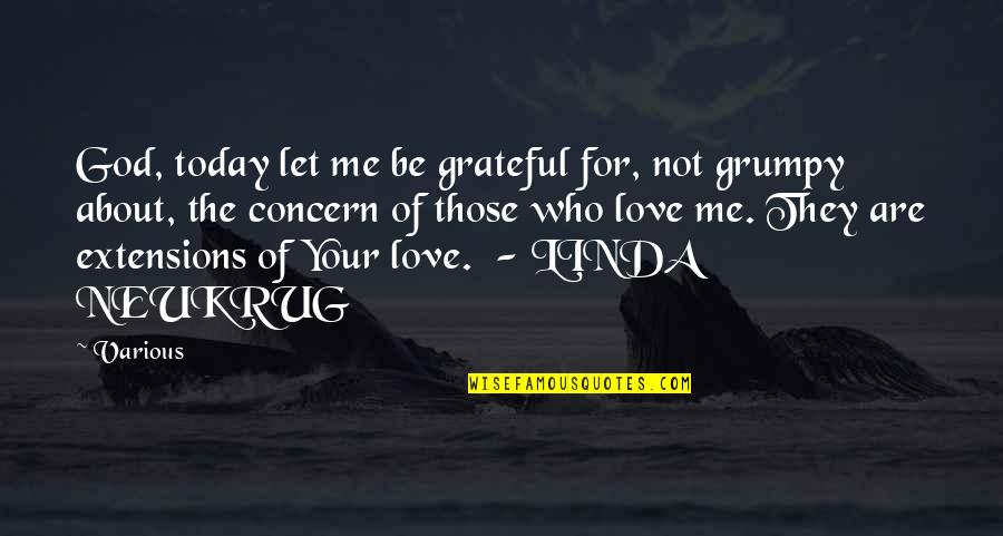 Let's Be Grateful Quotes By Various: God, today let me be grateful for, not
