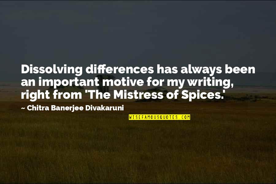 Lets Get Drunk And Eat Chicken Fingers Quotes By Chitra Banerjee Divakaruni: Dissolving differences has always been an important motive