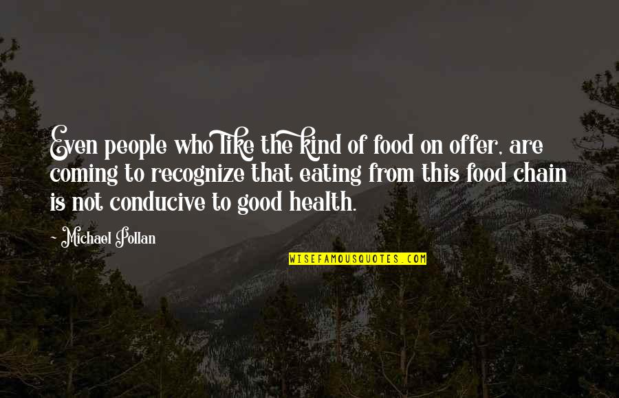 Let's Get This Money Quotes By Michael Pollan: Even people who like the kind of food