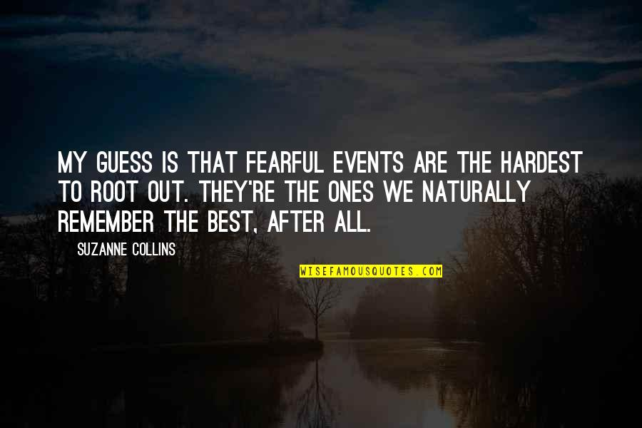 Let's Get This Money Quotes By Suzanne Collins: My guess is that fearful events are the