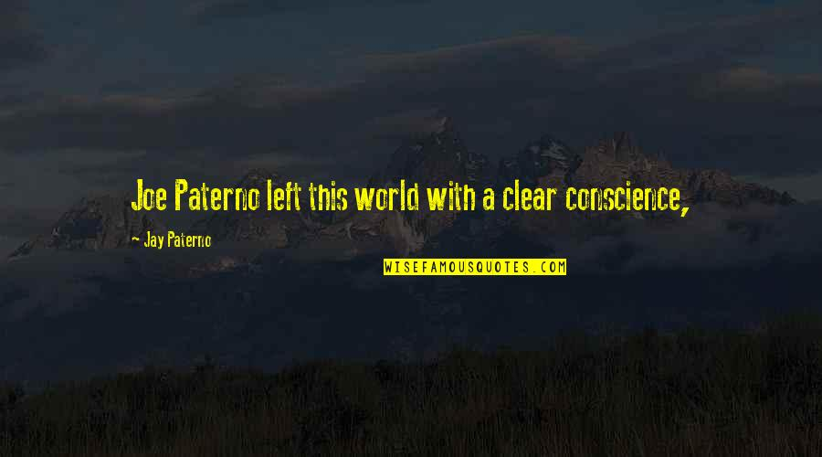 Let's Start The Party Quotes By Jay Paterno: Joe Paterno left this world with a clear