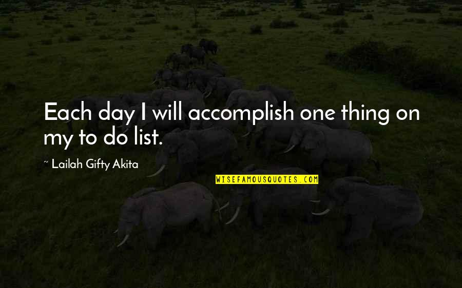 Let's Start With Forever Quotes By Lailah Gifty Akita: Each day I will accomplish one thing on