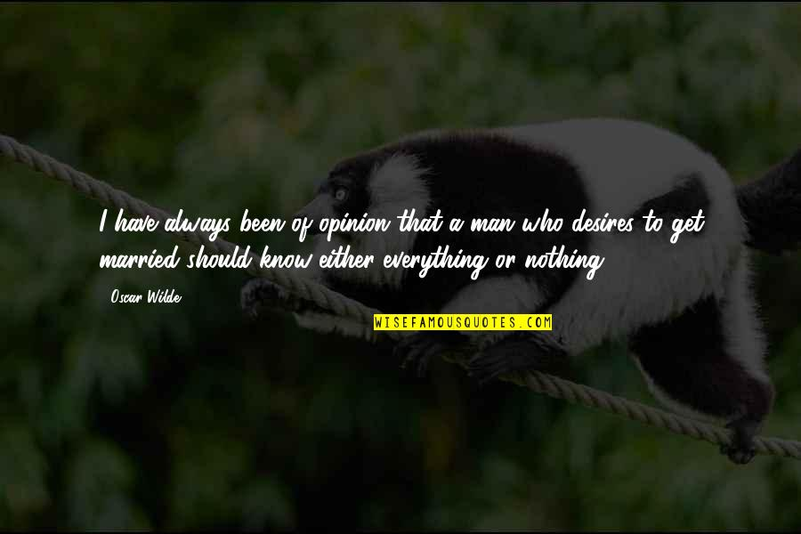 Let's Start With Forever Quotes By Oscar Wilde: I have always been of opinion that a