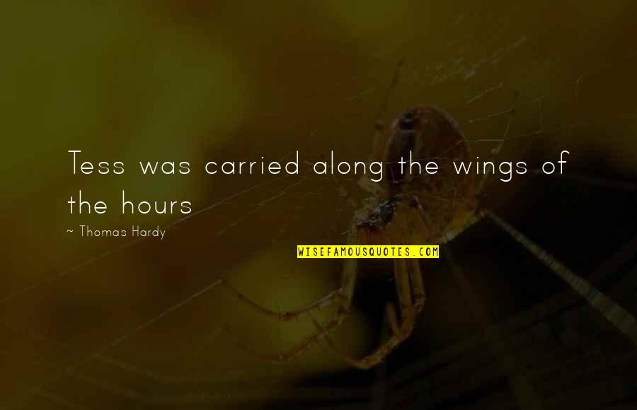 Let's Start With Forever Quotes By Thomas Hardy: Tess was carried along the wings of the